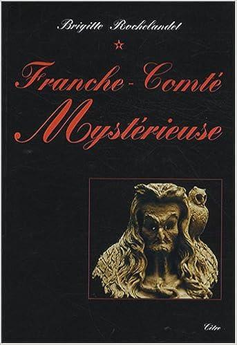 Lire Franche-Comté mystérieuse pdf ebook