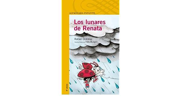 Los lunares de Renata: Rafael Ordóñez Cuadrado: 9788420465852: Amazon.com: Books