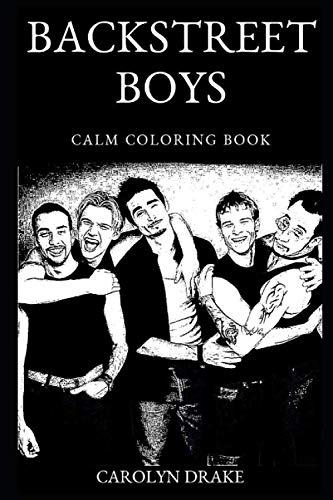 Backstreet Boys Calm Coloring Book (Backstreet Boys Calm Coloring Books)