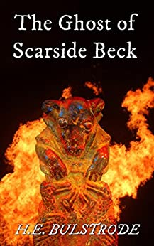 The Ghost of Scarside Beck (Tales of the Uncanny Book 1) by [Bulstrode, H.E.]