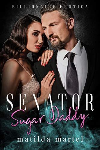 Senator Sugar Daddy An Older Man Younger Woman Romance Kindle