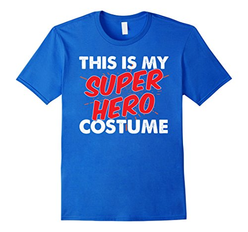 Super Funny Costume Ideas - Mens My Lazy Super Hero Costume T Shirt - Funny Party Gift Idea XL Royal Blue