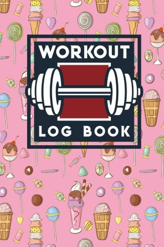 Workout Log Book Bodybuilding Workout Journal Simple Workout Log Fitness Logbook Journal Workout Log Sheets Cute Ice Cream Lollipop Cover Workout Log Books Volume 31 Publishing Rogue Plus 9781718959330 Amazon Com Books