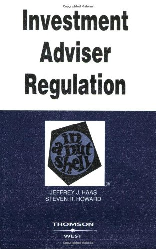 Investment Adviser Regulation in a Nutshell (Nutshells)
