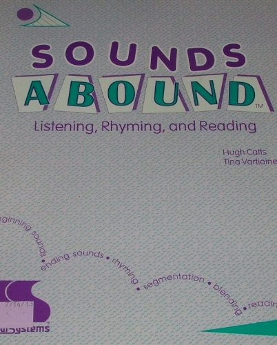 Sounds Abound: Listening, Rhyming and Reading (Skill Area: Phonological Awareness; Interest Level: Ages 4-9