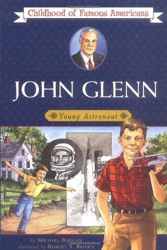 John Glenn: Young Astronaut (Childhood of Famous Americans)