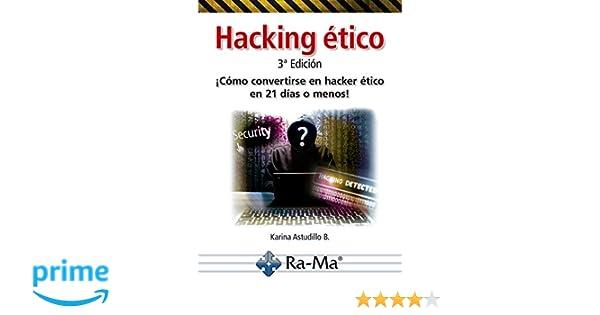 Hacking Ético 3ª Edición. ¡Cómo convertirse en Hacker ético...!: Amazon.es: KARINA ASTUDILLO B.: Libros