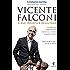 Vicente Falconi: O que importa é resultado