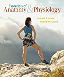Essentials of Anatomy & Physiology 1st (first) Edition by Saladin, Kenneth, McFarland, Robin published by McGraw-Hill Science/Engineering/Math (2013)
