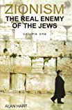 Zionism: The Real Enemy of the Jews: v. 1