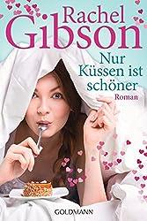 Nur Küssen ist schöner: Roman