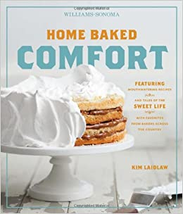Home Baked Comfort Williams-Sonoma : Featuring Mouthwatering Recipes and Tales of the Sweet Life with Favorites from Bakers Across the Country: Amazon.es: ...