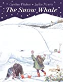 The Snow Whale, Caroline Pitcher and Jackie Morris, 1845077172