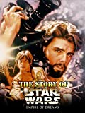 Empire of Dreams The Story of the Star Wars