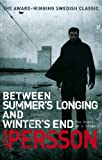 Between Summer's Longing and Winter's End by Leif G.W. Persson front cover