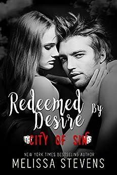 Redeemed by Desire: City of Sin by [Stevens, Melissa, Sin, C.O.]