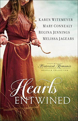 Hearts Entwined: A Historical Romance Novella Collection by [Witemeyer, Karen, Connealy, Mary, Jennings, Regina, Jagears, Melissa]