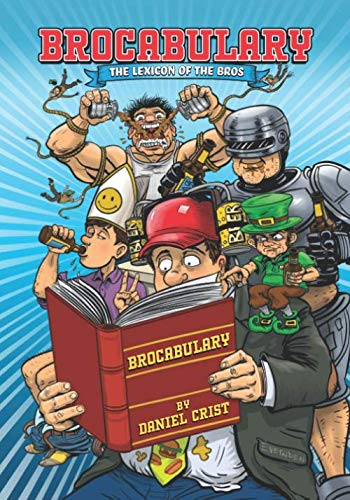 Brocabulary: The Lexicon of the Bros