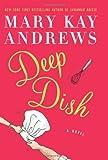 Deep Dish, Mary Kay Andrews, 0060837365