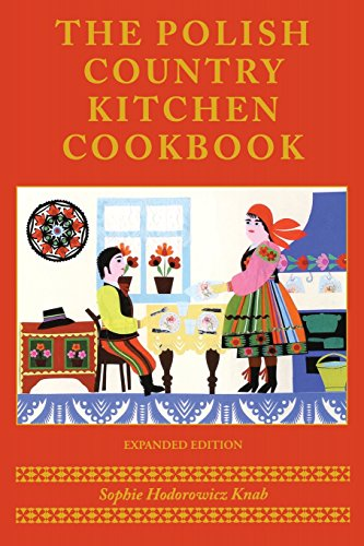 The Polish Country Kitchen Cookbook (Hippocrene Cookbook Library) (Hippocrene Cookbook Library (Paperback)) by Sophie Hodorowicz Knab