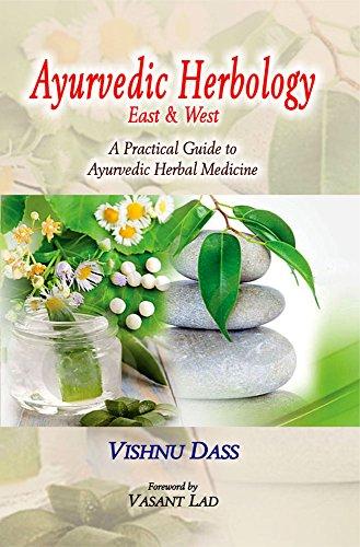 Ayurvedic Herbal Medicine (Ayurvedic Herbology East and West: A Practical Guide to Ayurvedic Herbal Medicine)