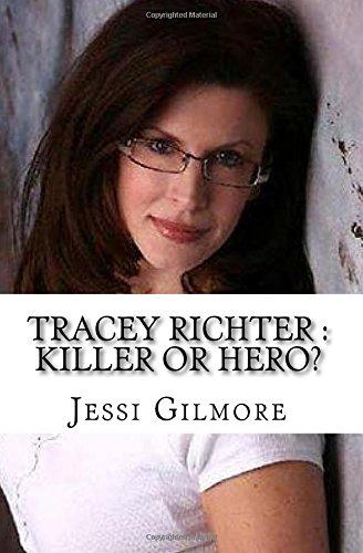 Tracey Richter : Killer or Hero?