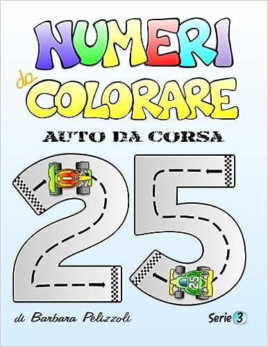 Numeri da colorare - Auto da corsa: Serie 3: Volume 3