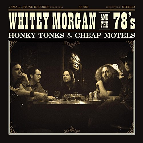 Honky Tonks & Cheap Motels (Whitey Morgan Honky Tonks And Cheap Motels)