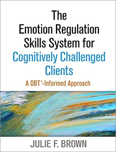 Amazon the emotion regulation skills system for cognitively the emotion regulation skills system for cognitively challenged clients a dbt informed approach 1st edition kindle edition fandeluxe Image collections
