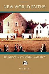 New World Faiths: Religion in Colonial America (Religion in American Life)