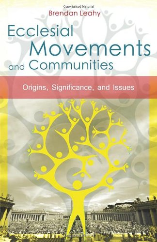 Download Ecclesial Movements and Communities: Origins, Significance and Issues pdf epub