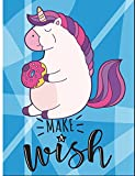 Make a Wish: 7.44 x 9.69 Half Ruled, 1/2 Blank Notebook, Journal, Composition, Sketch or Diary ~ Unique Inspirational Gift for Kids - Girls or Boys - ... Thank You Gift - Fat Unicorn Cartoon Cover