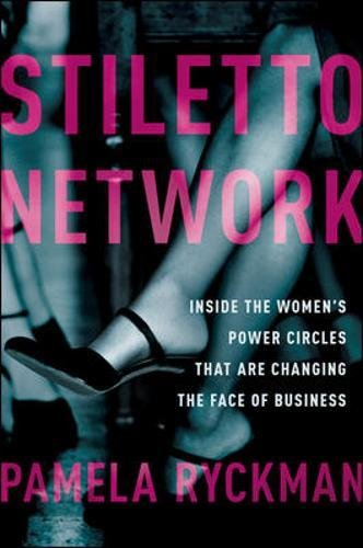 Stiletto Network: Inside the Women's Power Circles That Are Changing the Face of - Stiletto Price