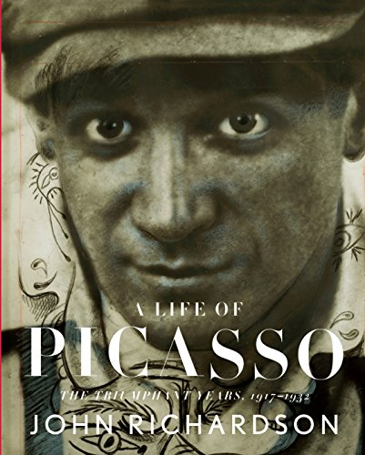 A Life of Picasso: The Triumphant Years, 1917-1932 (Picasso Famous Pablo Artist)