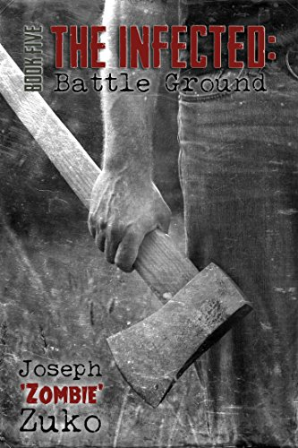 The Infected: Battle Ground (Book Five) by [Zuko, Joseph]