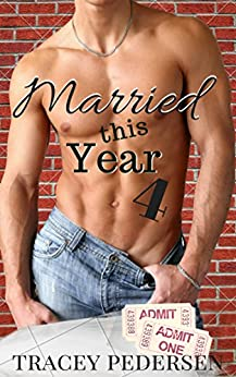 Married This Year 4: Ticket To Ride by [Pedersen, Tracey]