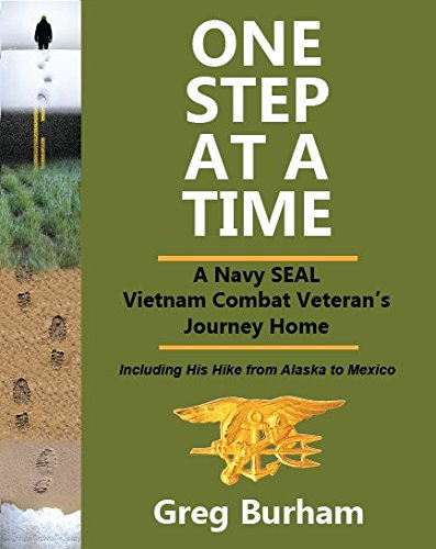 One Step at a Time: A Navy Seal Vietnam Combat Veteran's Journey Home by Phoca Press, LLC