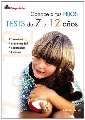 Descarga gratuita de libros electrónicos en línea Conoce a tus Hijos. Tests de 7 a 12 Años (Psicopediatría) PDF ePub iBook