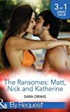 The Ransomes: Matt, Nick and Katherine: Pregnant with the First Heir / Revenge of the Second Son / Scandals from the Third Bride (The Wealthy Ransomes, Book 1)