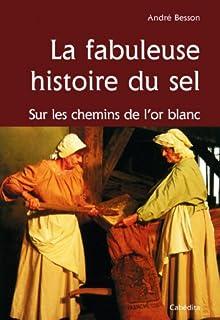 La fabuleuse histoire du sel, Besson, André