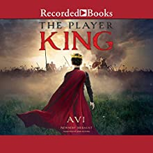The Player King Audiobook by  Avi Narrated by John Keating