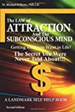 The Law of Attraction and the Subconscious Mind - 2nd Edition, Michael J. Williams, 0986606065