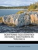 Scriptores Ecclesiastici Minores Saecvlorvm Iv, Evagrius (Monachus), 1286508037