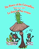 The Dance of the Caterpillars Bilingual Spanish English, Adele Marie Crouch, 1466201401