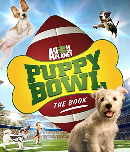 Puppy Bowl: The Book (Animal Planet)