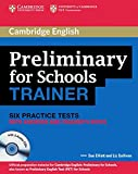 Cambridge Preliminary English Test for Schools Trainer. Practice Tests with answers and 3 Audio-CDs