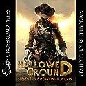 Hallowed Ground Audiobook by David Niall Wilson, Steven Savile Narrated by Joe Geoffrey