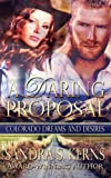 A Daring Proposal (Colorado Dreams and Desires Book 1)