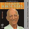 O Melhor de Rubem Alves - Vida e Morte Audiobook by Rubem Alves Narrated by Rubem Alves