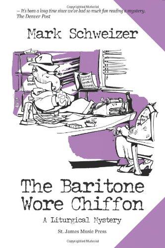 The Baritone Wore Chiffon (A Liturgical Mystery)